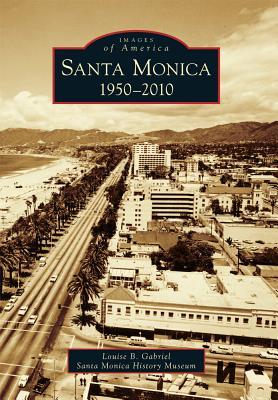 Santa Monica By Gabriel, Louise B./ Santa Monica Historical Society (COR)