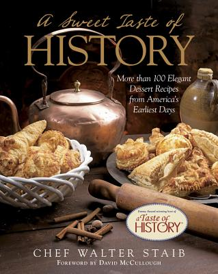 A Sweet Taste of History By Staib, Walter/ McCullough, David (FRW)